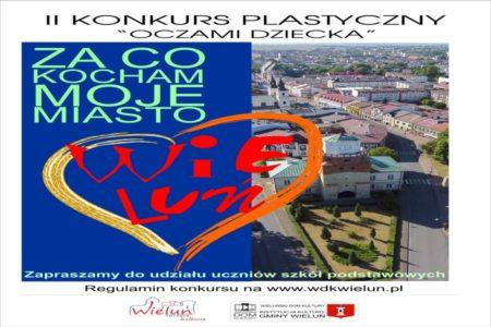 """II Konkurs Plastyczny """"OCZAMI DZIECKA""""   """"ZA CO KOCHAM MOJEMIASTO"""""""