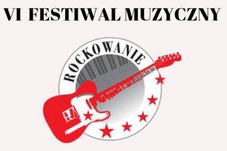 VI Festiwal Muzyczny Rockowanie!
