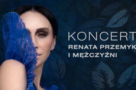 Koncert Renata Przemyk imężczyźni – relacja zdjęciowa