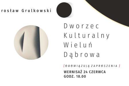 Wystawa Jarosława Grulkowskiego naDKWD